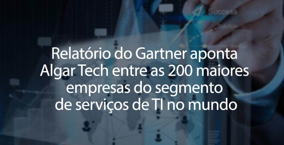 Gartner aponta Algar Tech entre as 200 maiores empresas de TI do mundo