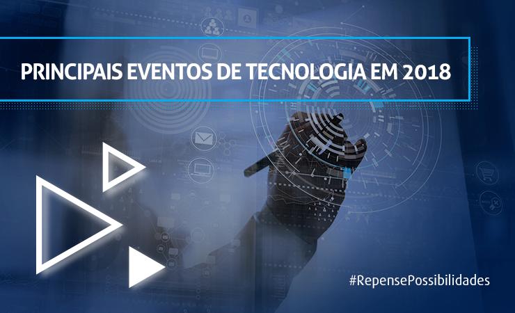 Principais eventos de tecnologia em 2018