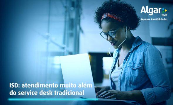 ISD: atendimento muito além do service desk tradicional