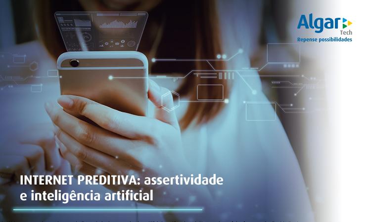 Internet preditiva: assertividade e inteligência artificial