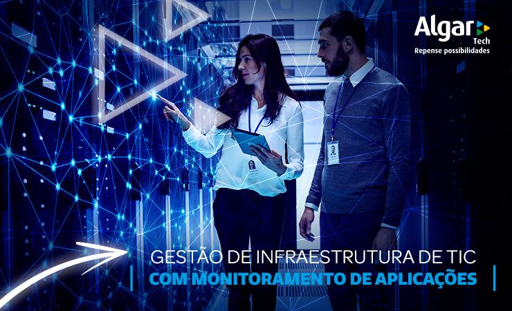 Novo serviço de gestão de Infraestrutura de TIC da Algar Tech permite monitoramento de aplicações