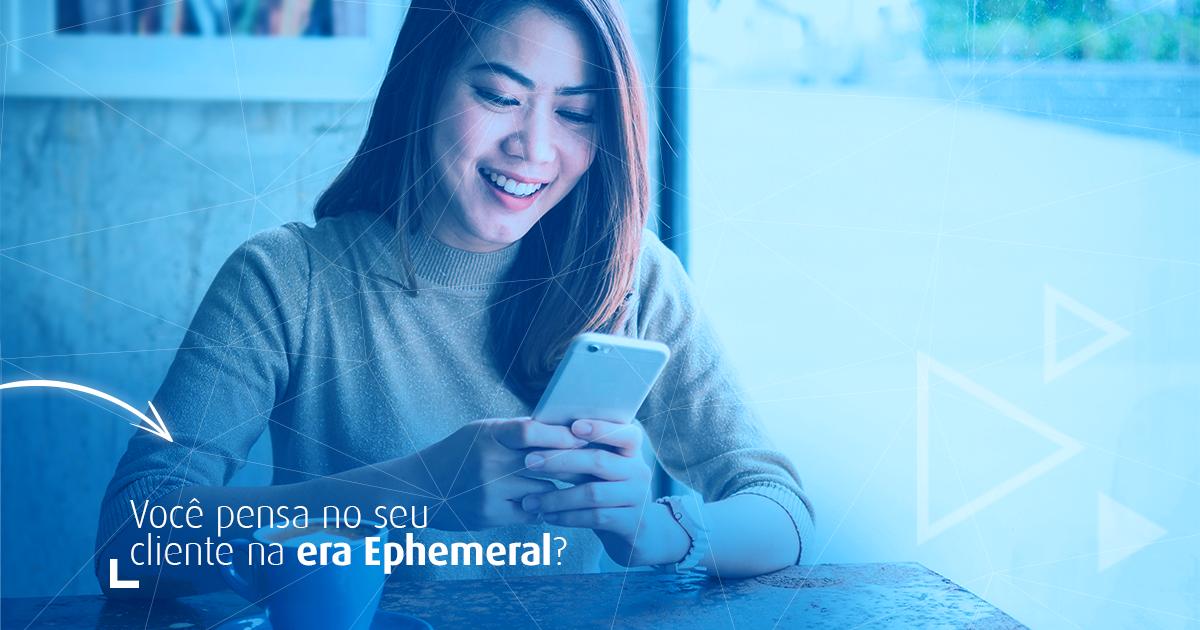 Como trabalhar a fidelização de clientes na era do ephemeral?