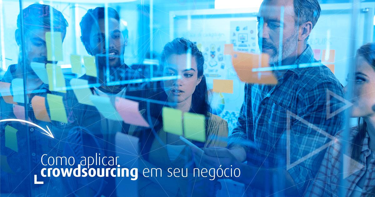 Crowdsourcing: o que é e como aplicar nos negócios?